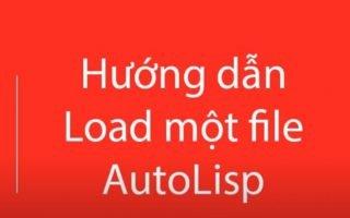 Cách cài lisp cad dùng vĩnh viễn với chỉ một lần load lisp autocad.